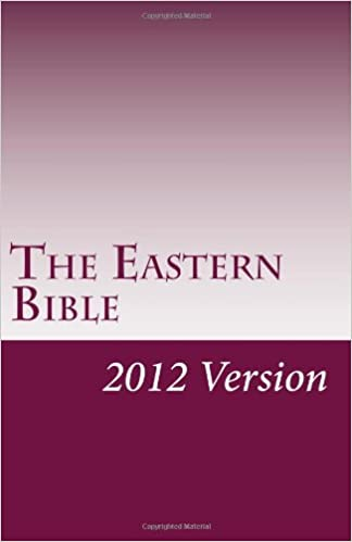 The Eastern Bible: 2012 Version