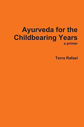 Ayurveda for the Childbearing Years