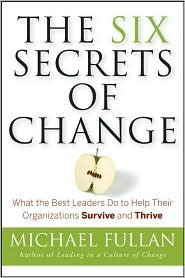 The Six Secrets of Change (text only) 1st (First) edition by M.Fullan