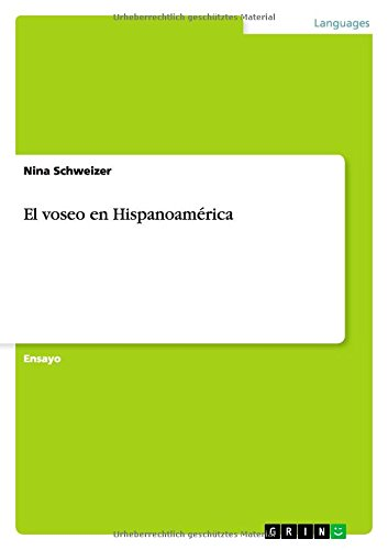 El Voseo En Hispanoamerica  [Schweizer, Nina] (Tapa Blanda)