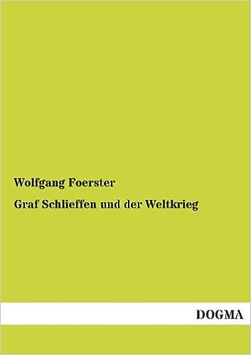Graf Schlieffen Und Der Weltkrieg