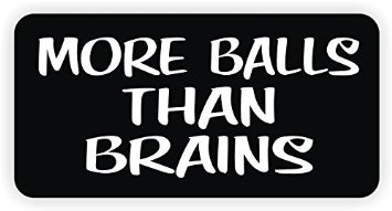 3pcs More Balls Than Brains Hard Hat Sticker / Decal / Label Tool Lunch Box Helmet Funny Flag /Bumper / Truck / Sticker / Decal 2""