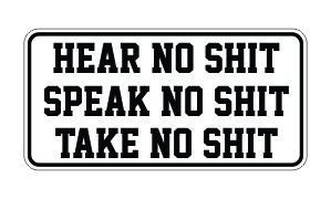 (3) Hear No Sh*t Speak No Sh*t Take No Sh*t Funny Hard Hat / Helmet Stickers by JS Artworks
