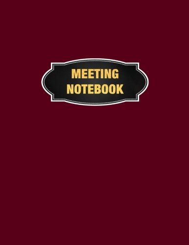 """Download Meeting Notebook: Meeting Minutes Record Log Book Notes, Attendees, and Action items, 8.5"""" x 11"""" (21.59 x 27.94 cm), 132 Sheets, Durable Soft Cover. Notepad Paper Business Series (Volume 3) ebook"""