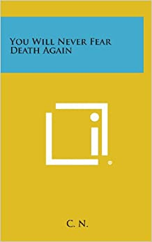 Book You Will Never Fear Death Again