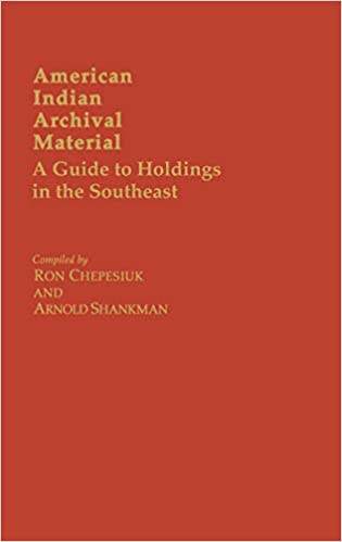 American Indian Archival Material: A Guide to Holdings in the ...