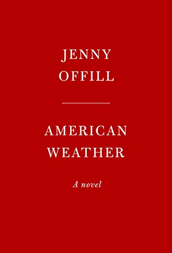 Ebook cover from American Weather: A novel by Jenny Offill