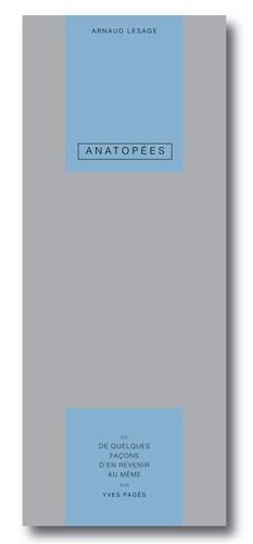 Anatopées : De quelques façons d'en revenir au même