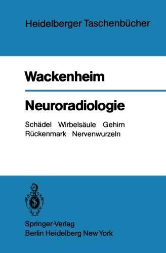 Neuroradiologie  Schädel Wirbelsäule Gehirn Rückenmark Nervenwurzeln  Heidelberger Taschenbücher  206  Band 206