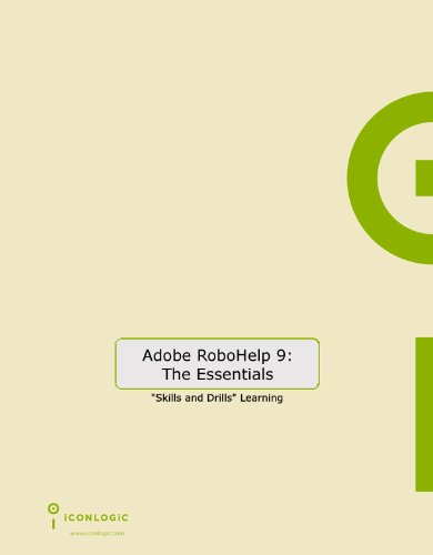 Adobe RoboHelp 9 HTML: The Essentials by IconLogic, Inc.