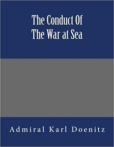Book The Conduct Of The War at Sea by Admiral Karl Doenitz (2012-12-27)