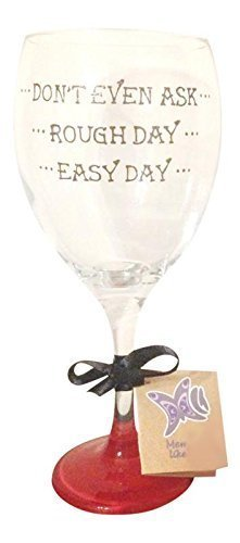 Blue 'Easy Day, Rough Day, Don't Even Ask...' Hand Painted 340ml Wine Glass by Memories-Like-These Blue 'Easy Day OCC-ROU-01-WI-BLU