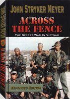 Across The Fence - The Secret War In Vietnam: Expanded Edition by SOG Chronicles Publishing Group