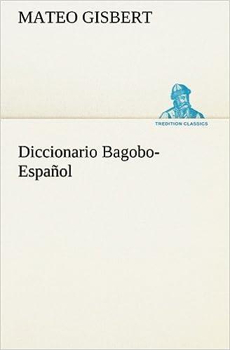 Diccionario Bagobo-Español (TREDITION CLASSICS)