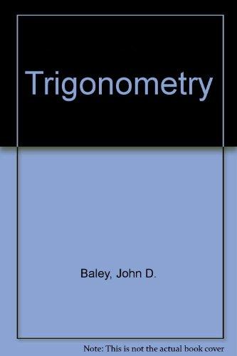Trigonometry - John D. Baley; Gary Sarell