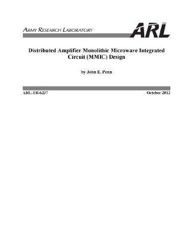 ARL-TR-6237 Distributed Amplifier Monolithic Microwave Integrated Circuit (MMIC) Design [ Loose Leaf Edition]