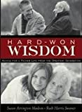 img - for Hard-Won Wisdom, Advice for a Richer Life from the Greatest Generation book / textbook / text book