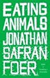 Eating Animals Publisher: Little, Brown and Company;1st (first) edition Text Only