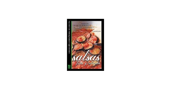 Salsas frias y calientes/ Cold and Hot Sauces (Companeros De Cocina/ Kitchen Companions) (Spanish Edition): Eva Mendez: 9789876100526: Amazon.com: Books