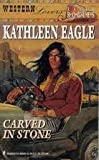 Carved in Stone, Kathleen Eagle, 0373885067