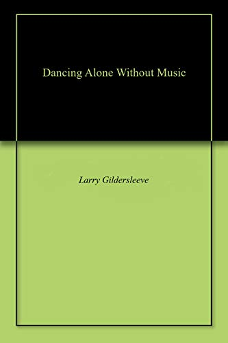 Dancing Alone Without Music ()