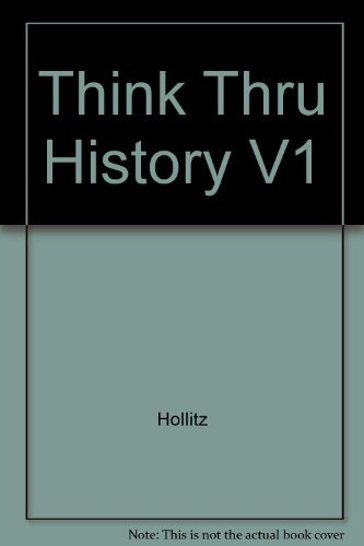 Thinking Through the Past: A Critical Thinking Approach to U.S. History (Volume 1: to 1877)