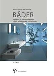 Bäder: Handbuch zur Badezimmerplanung. Design, Planungshilfen, Beispiele.
