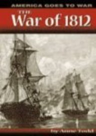 The War of 1812 (America Goes to War)