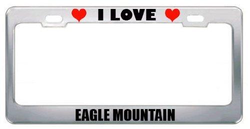 HUS-PLT I Love Eagle Mountain Ut City Country Chrome Metal License Plate Frame Tag Border