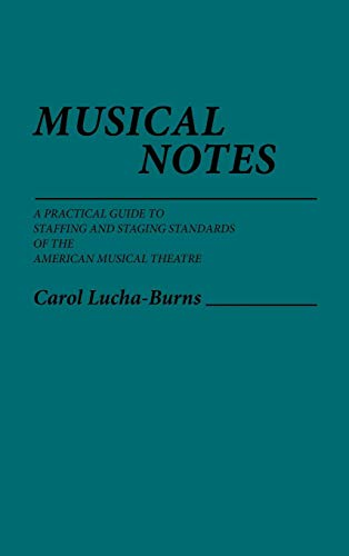 Musical Notes: A Practical Guide to Staffing and Staging Standards of the American Musical Theater