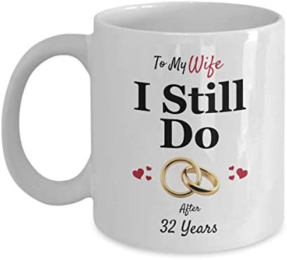 Amazon.com: Married 32 Years Anniversary Gift Ideas for Her – I Still Do 32nd Wedding Anniversary Coffee Mug – For Wife: Kitchen & Dining