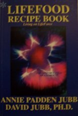 Lifefood recipe book living on by david jubb lifefood recipe book living on lifeforce forumfinder