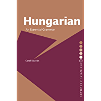 Hungarian: An Essential Grammar (Routledge Essential Grammars)