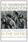 The Disobedient Generation : Social Theorists in the Sixties, , 0226756246