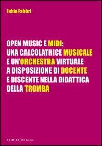 Open music e midi. Una calcolatrice musicale e un'orchestra virtuale a disposizione di docente e discente nella didattica della tromba - Tromba Art