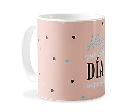 Personaliza tu carcasa Tazas de café o Desayuno con diseños de Latorita | Tazas de cerámica Blanca (AAA) | Taza con Frase - Haz Que Este día importe