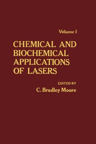 Chemical And Biochemical Applications Of Lasers  Volume I