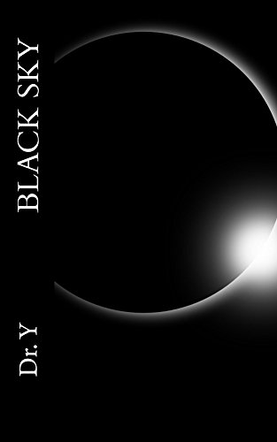 Black Sky: On Addiction and Awakening of the Human Being by [Y, Doctor]