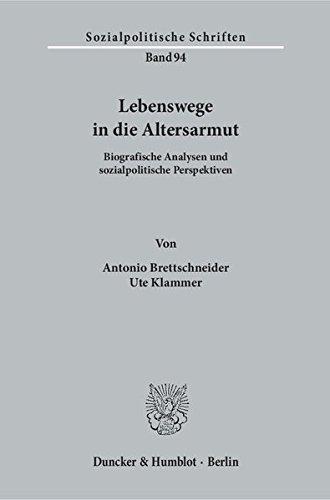 Lebenswege in die Altersarmut.: Biografische Analysen und sozialpolitische Perspektiven. (Sozialpolitische Schriften) Taschenbuch – 9. März 2016 Antonio Brettschneider Ute Klammer Duncker & Humblot 3428147901