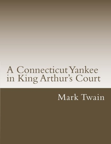 a-connecticut-yankee-in-king-arthurs-court-classical-books