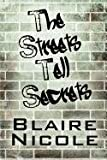 The Streets Tell Secrets, Blaire Nicole, 1606104233