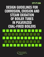 ASME STP-PT-066 - Design Guidelines for Corrosion, Erosion and Steam Oxidation of Boiler Tubes in Pulverized Coal-Fired Boilers PDF