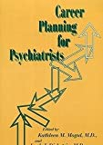 Career Planning for Psychiatrists, , 0880481978