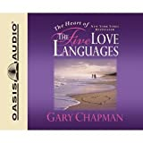 The Heart of the Five Love Languages [Audiobook][Unabridged] (Audio CD)