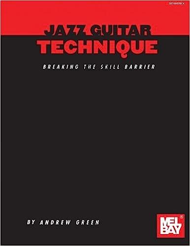 Amazon.com: Jazz Guitar Technique: Breaking the Skill Barrier ...