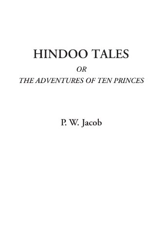 - Hindoo Tales Or The Adventures of Ten Princes