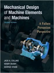 Mechanical Design of Machine Elements and Machines 2nd (second) edition Text Only