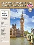 Learning Language Arts Through Literature: British Literature (The Gold Book)