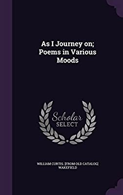 As I Journey On; Poems in Various Moods