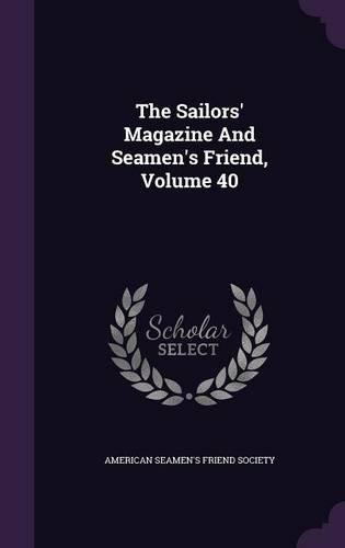 The Sailors' Magazine And Seamen's Friend, Volume 40 PDF